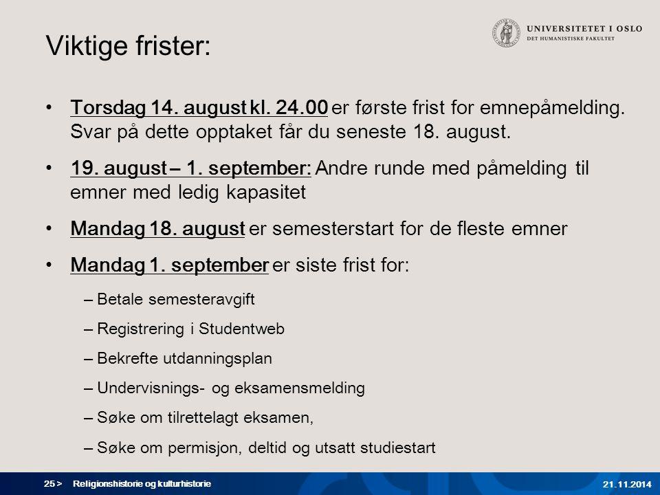 25 > Religionshistorie og kulturhistorie 21.11.2014 Viktige frister: Torsdag 14.