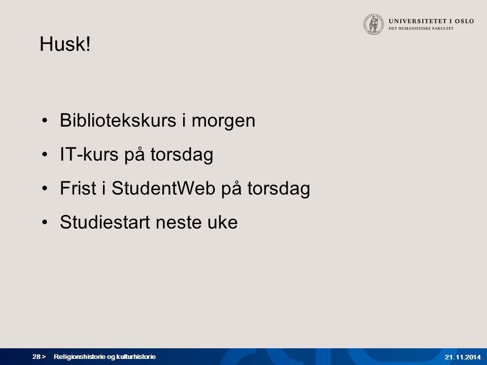 28 > Religionshistorie og kulturhistorie 21.11.2014 Husk.