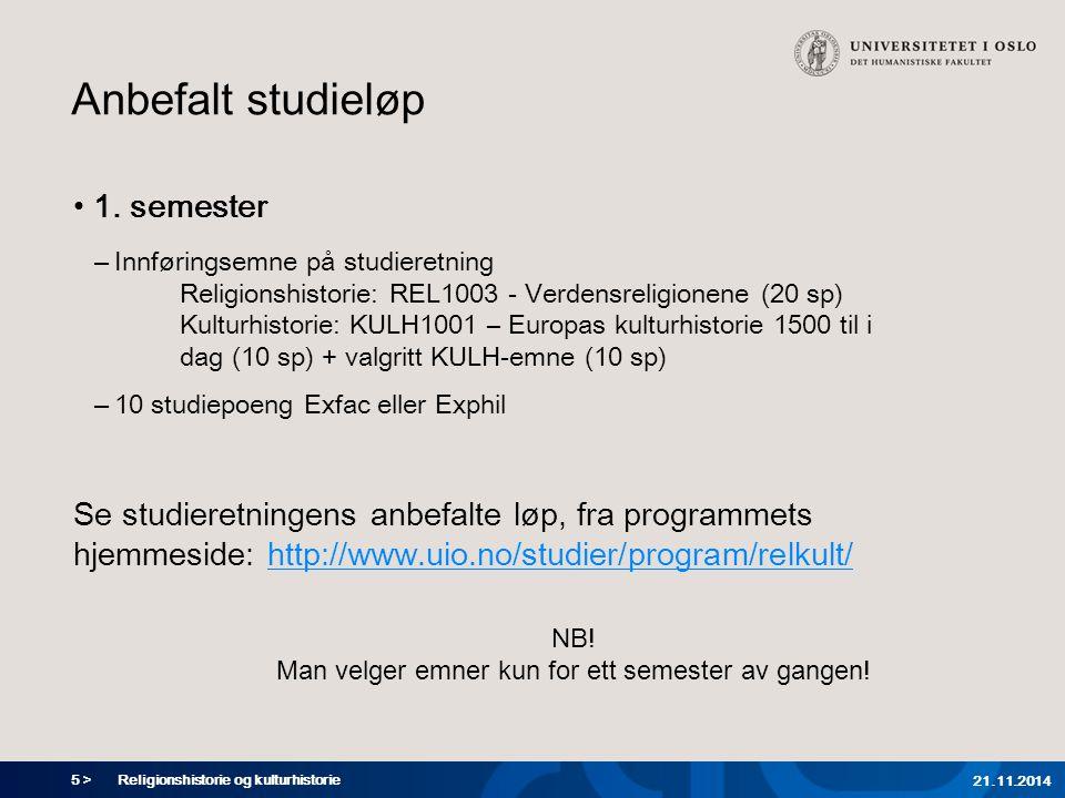 5 > Religionshistorie og kulturhistorie 21.11.2014 Anbefalt studieløp 1.