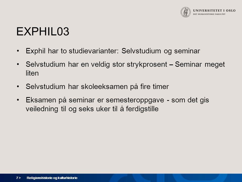 7 > EXPHIL03 Exphil har to studievarianter: Selvstudium og seminar Selvstudium har en veldig stor strykprosent – Seminar meget liten Selvstudium har s