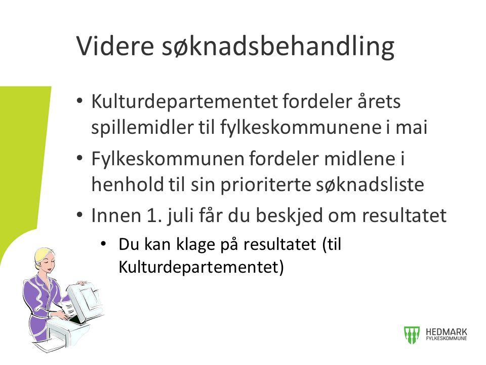 Kulturdepartementet fordeler årets spillemidler til fylkeskommunene i mai Fylkeskommunen fordeler midlene i henhold til sin prioriterte søknadsliste Innen 1.