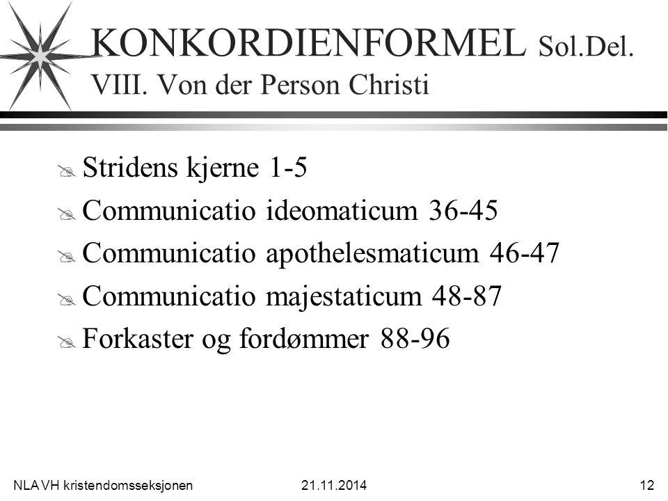 NLA VH kristendomsseksjonen21.11.2014 12 KONKORDIENFORMEL Sol.Del. VIII. Von der Person Christi @ Stridens kjerne 1-5 @ Communicatio ideomaticum 36-45