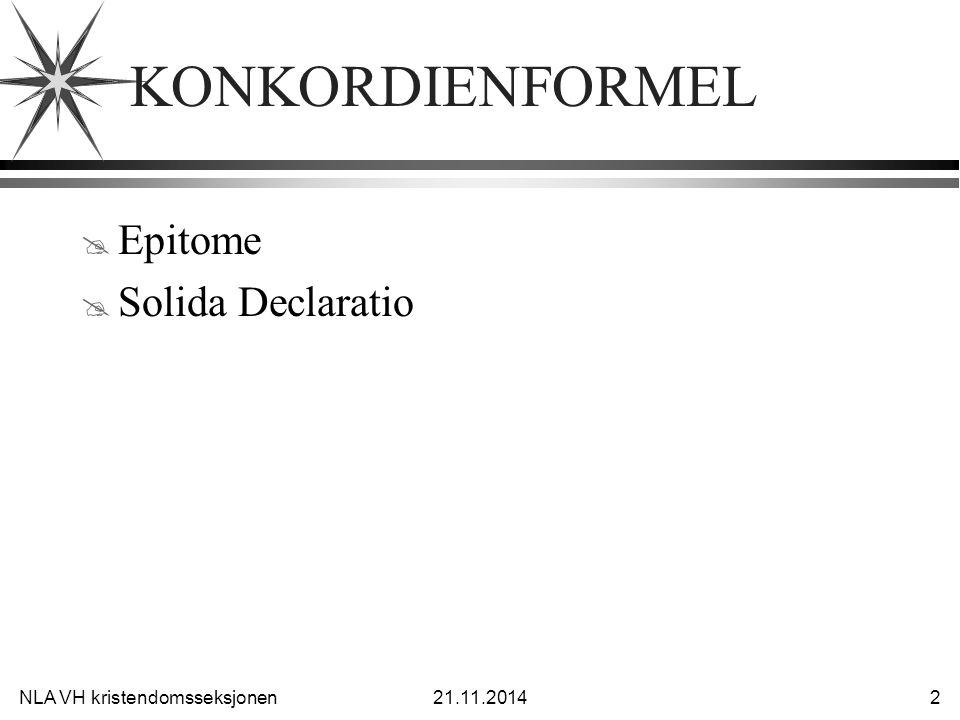NLA VH kristendomsseksjonen21.11.2014 2 KONKORDIENFORMEL @ Epitome @ Solida Declaratio
