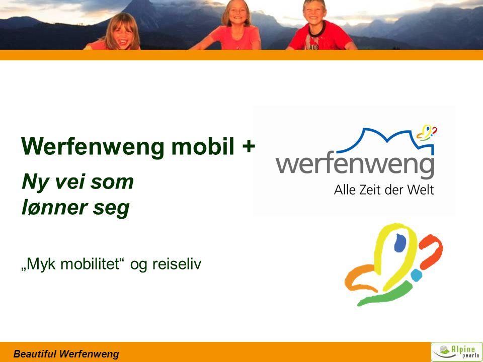 """Beautiful Werfenweng Werfenweng mobil + Ny vei som lønner seg """"Myk mobilitet og reiseliv"""