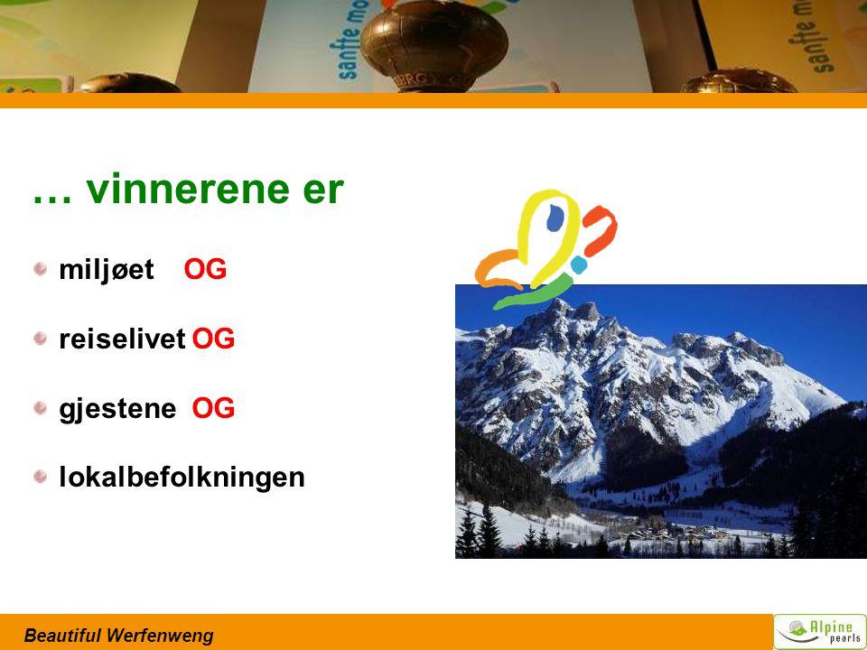 Beautiful Werfenweng … vinnerene er miljøet OG reiselivet OG gjestene OG lokalbefolkningen