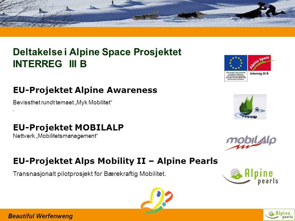 "Beautiful Werfenweng Deltakelse i Alpine Space Prosjektet INTERREG III B EU-Projektet Alpine Awareness Bevissthet rundt temaet ""Myk Mobilitet ."