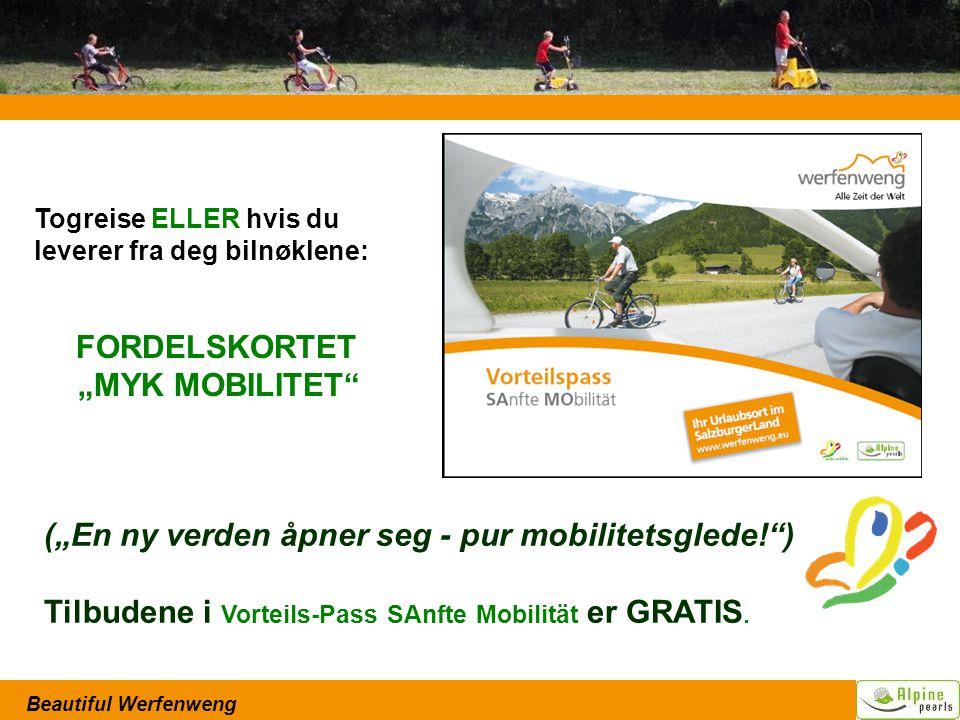 """Beautiful Werfenweng Togreise ELLER hvis du leverer fra deg bilnøklene: FORDELSKORTET """"MYK MOBILITET (""""En ny verden åpner seg - pur mobilitetsglede! ) Tilbudene i Vorteils-Pass SAnfte Mobilität er GRATIS."""