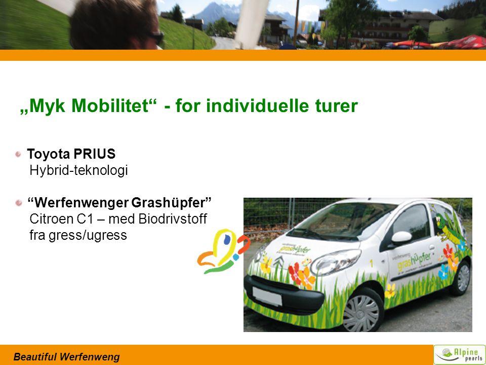 "Beautiful Werfenweng ""Myk Mobilitet - for individuelle turer Toyota PRIUS Hybrid-teknologi Werfenwenger Grashüpfer Citroen C1 – med Biodrivstoff fra gress/ugress"
