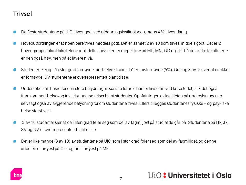 7 Trivsel De fleste studentene på UiO trives godt ved utdanningsinstitusjonen, mens 4 % trives dårlig. Hovedutfordringen er at noen bare trives middel