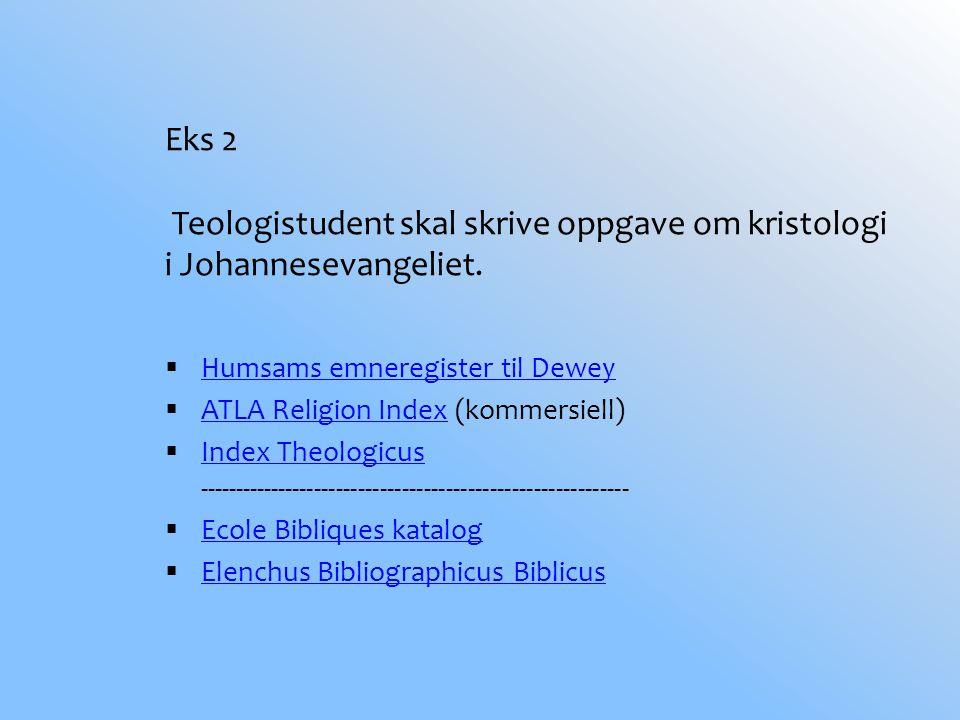 Eks 2 Teologistudent skal skrive oppgave om kristologi i Johannesevangeliet.