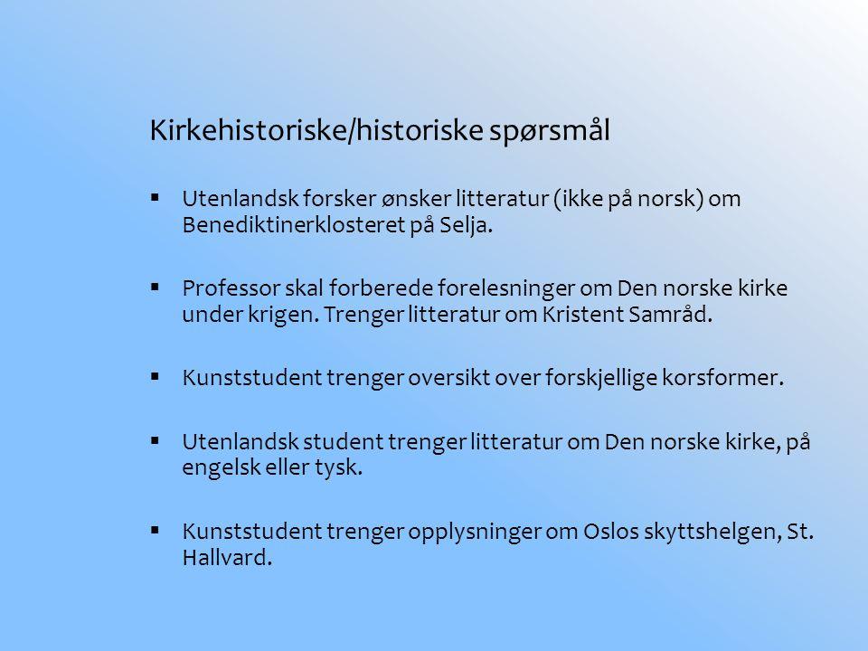 Kirkehistoriske/historiske spørsmål  Utenlandsk forsker ønsker litteratur (ikke på norsk) om Benediktinerklosteret på Selja.