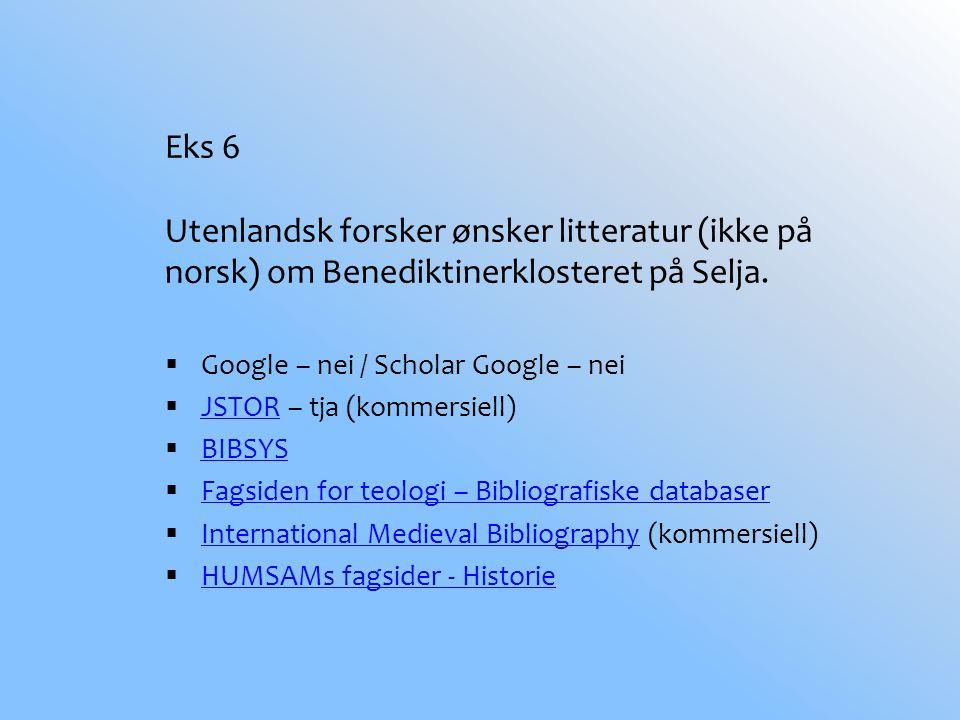 Eks 6 Utenlandsk forsker ønsker litteratur (ikke på norsk) om Benediktinerklosteret på Selja.