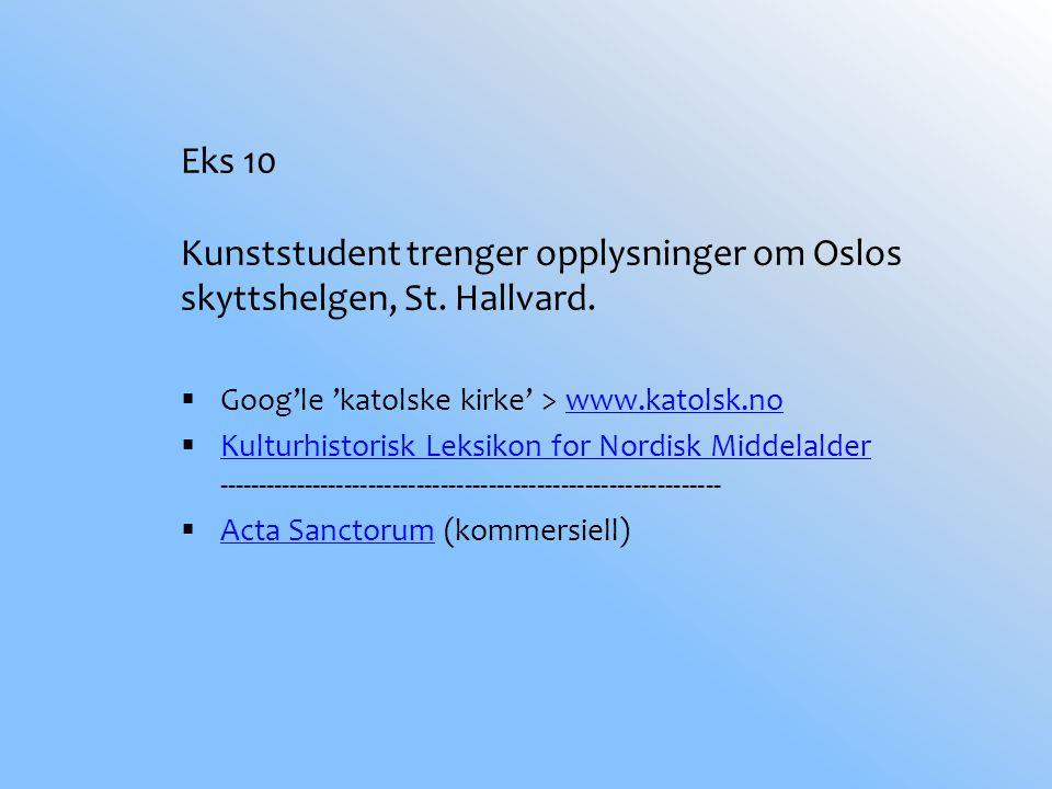Eks 10 Kunststudent trenger opplysninger om Oslos skyttshelgen, St.