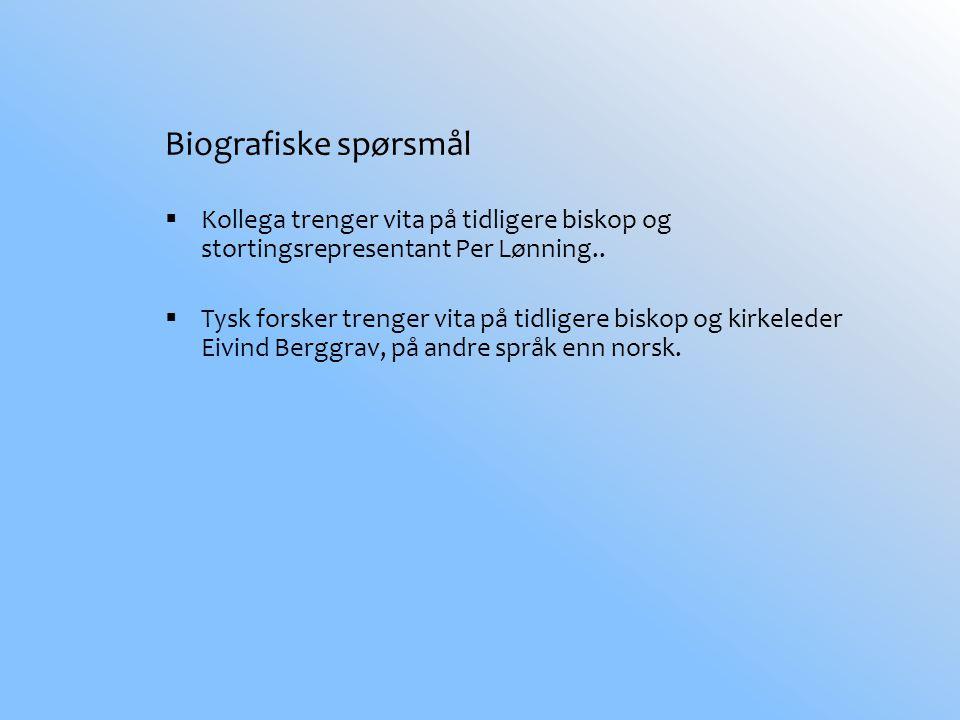 Biografiske spørsmål  Kollega trenger vita på tidligere biskop og stortingsrepresentant Per Lønning..