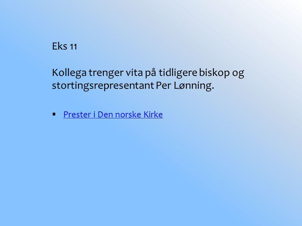 Eks 11 Kollega trenger vita på tidligere biskop og stortingsrepresentant Per Lønning.