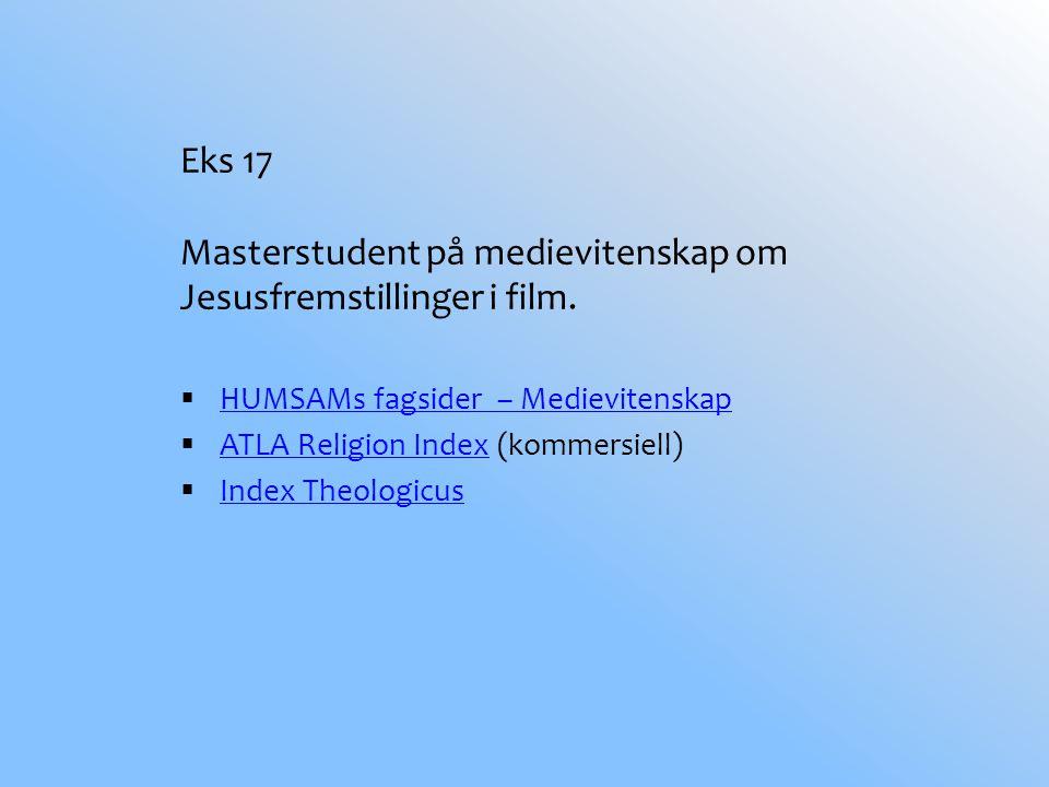 Eks 17 Masterstudent på medievitenskap om Jesusfremstillinger i film.