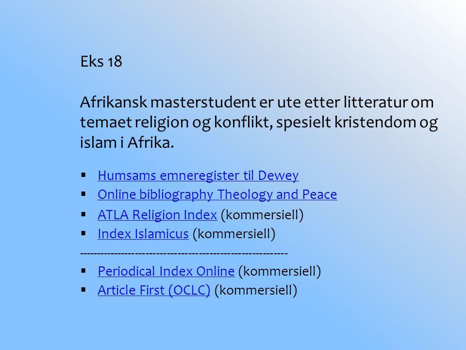 Eks 18 Afrikansk masterstudent er ute etter litteratur om temaet religion og konflikt, spesielt kristendom og islam i Afrika.