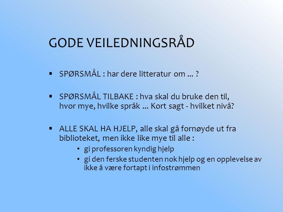 GODE VEILEDNINGSRÅD  SPØRSMÅL : har dere litteratur om...