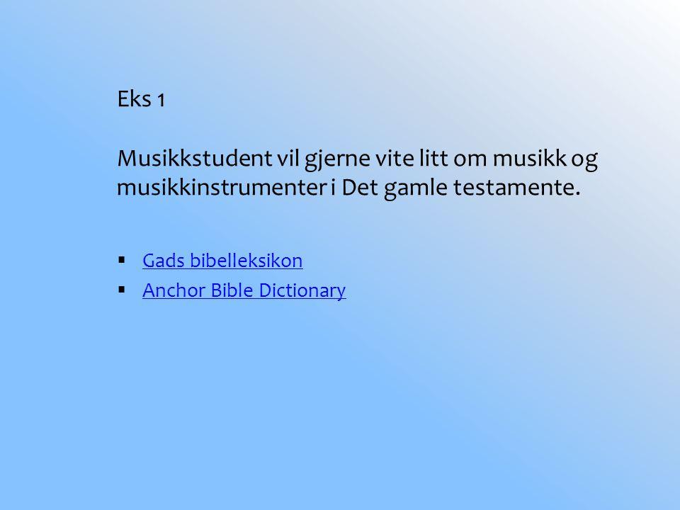 Eks 1 Musikkstudent vil gjerne vite litt om musikk og musikkinstrumenter i Det gamle testamente.