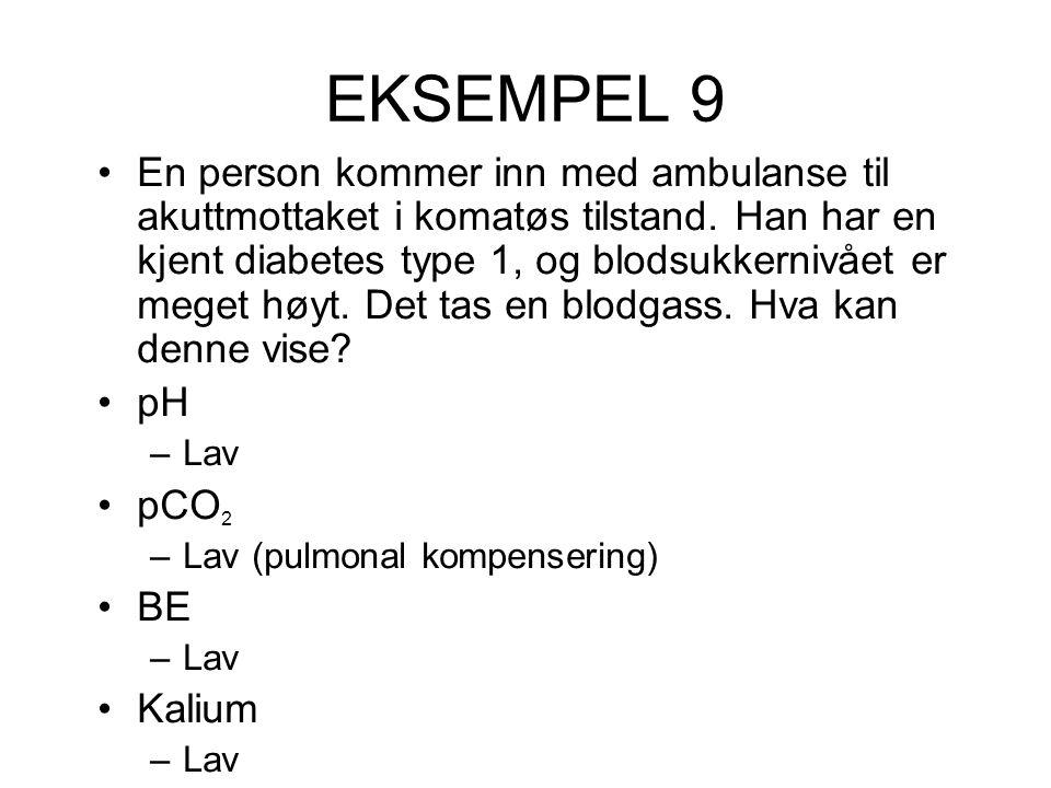 EKSEMPEL 9 En person kommer inn med ambulanse til akuttmottaket i komatøs tilstand.