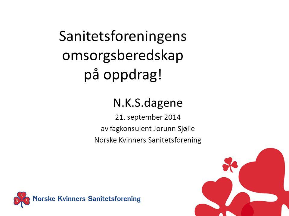 Sanitetsforeningens omsorgsberedskap på oppdrag.N.K.S.dagene 21.