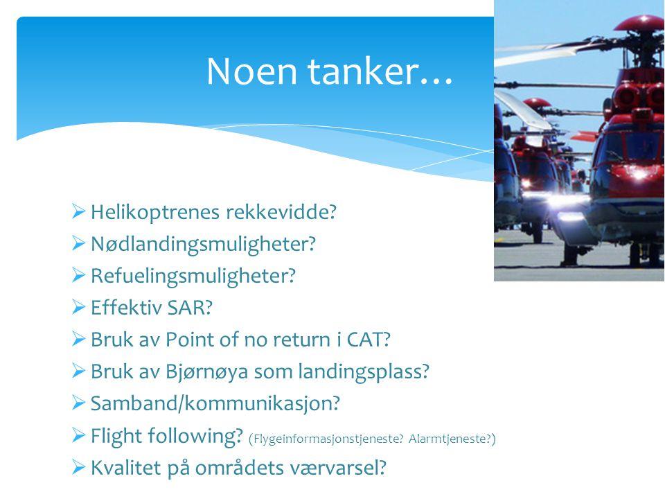  Helikoptrenes rekkevidde.  Nødlandingsmuligheter.