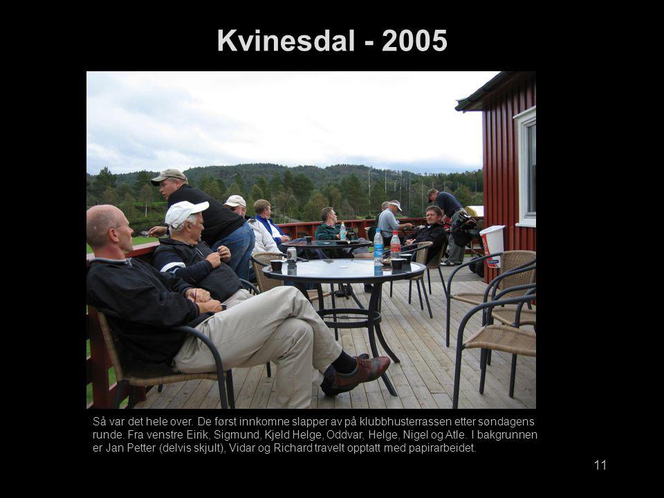 11 Kvinesdal - 2005 Så var det hele over.