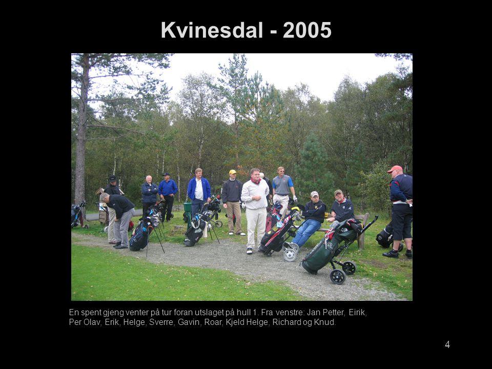 4 Kvinesdal - 2005 En spent gjeng venter på tur foran utslaget på hull 1.
