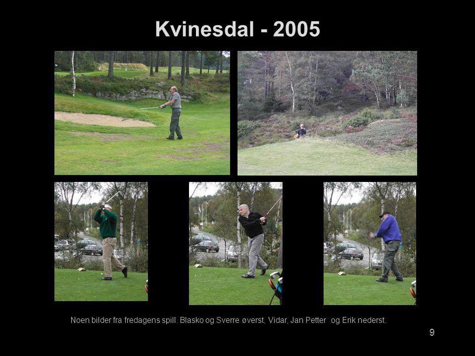 9 Kvinesdal - 2005 Noen bilder fra fredagens spill.