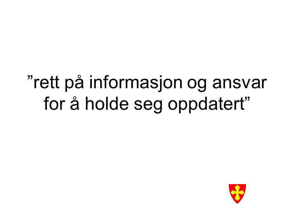 rett på informasjon og ansvar for å holde seg oppdatert