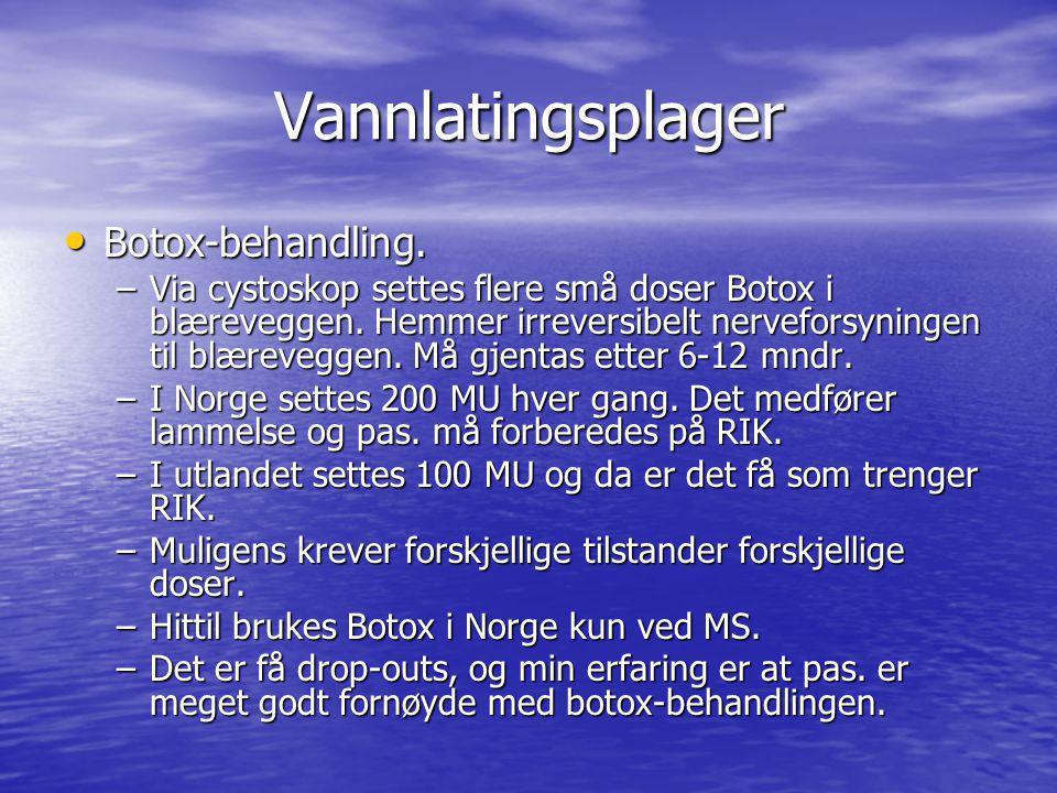 Vannlatingsplager Botox-behandling. Botox-behandling. –Via cystoskop settes flere små doser Botox i blæreveggen. Hemmer irreversibelt nerveforsyningen