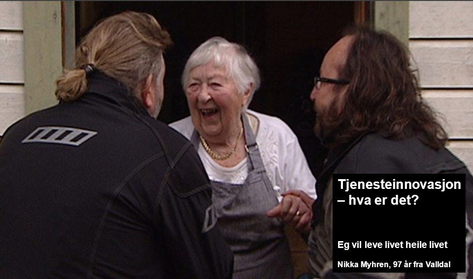 Eg vil leve livet heile livet Nikka Myhren, 97 år fra Valldal