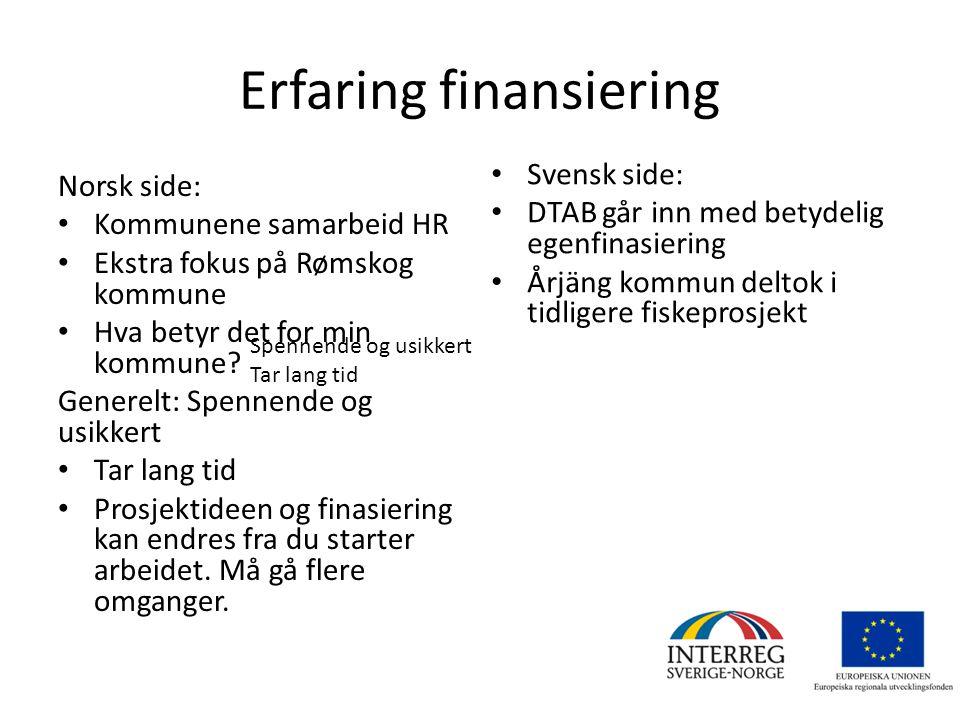 Erfaring finansiering Norsk side: Kommunene samarbeid HR Ekstra fokus på Rømskog kommune Hva betyr det for min kommune.