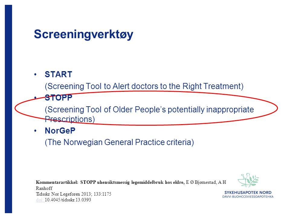 Screeningverktøy START (Screening Tool to Alert doctors to the Right Treatment) STOPP (Screening Tool of Older People's potentially inappropriate Pres