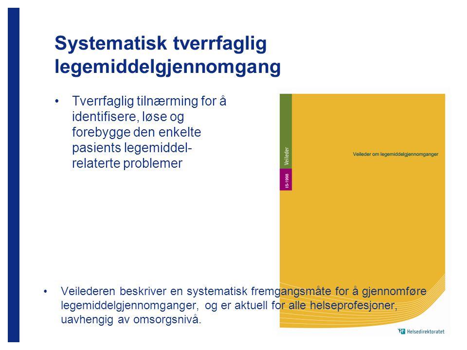 SYSTEMATISK LEGEMIDDEL- GJENNOMGANG Og så….