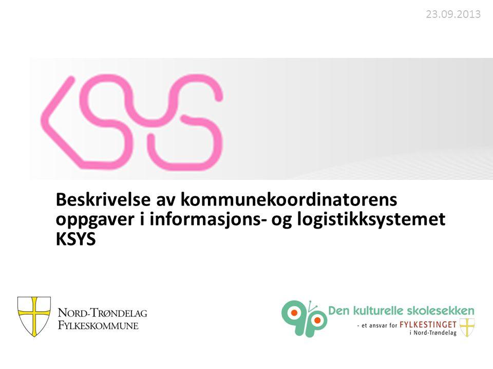 Beskrivelse av kommunekoordinatorens oppgaver i informasjons- og logistikksystemet KSYS 23.09.2013