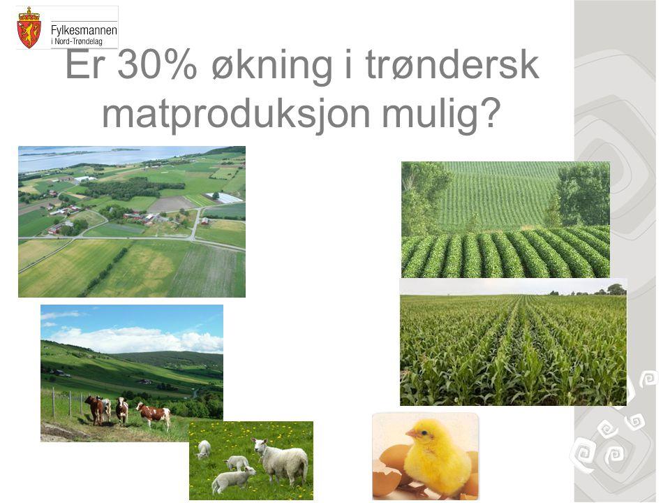 Er 30% økning i trøndersk matproduksjon mulig