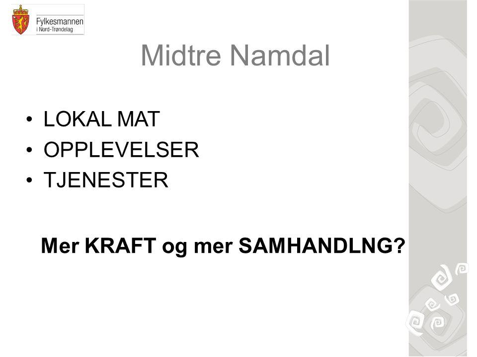 Midtre Namdal LOKAL MAT OPPLEVELSER TJENESTER Mer KRAFT og mer SAMHANDLNG