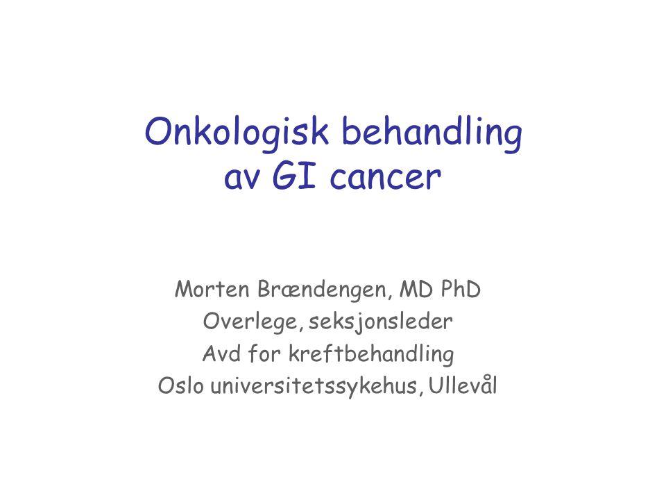 Onkologisk behandling av GI cancer Morten Brændengen, MD PhD Overlege, seksjonsleder Avd for kreftbehandling Oslo universitetssykehus, Ullevål