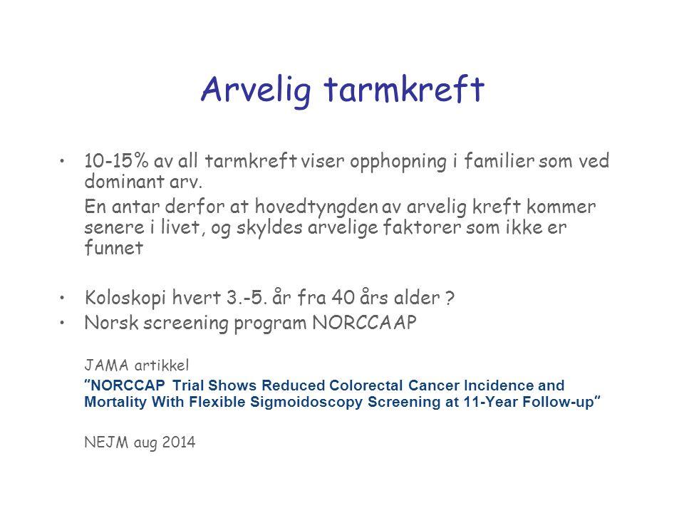 Arvelig tarmkreft 10-15% av all tarmkreft viser opphopning i familier som ved dominant arv. En antar derfor at hovedtyngden av arvelig kreft kommer se