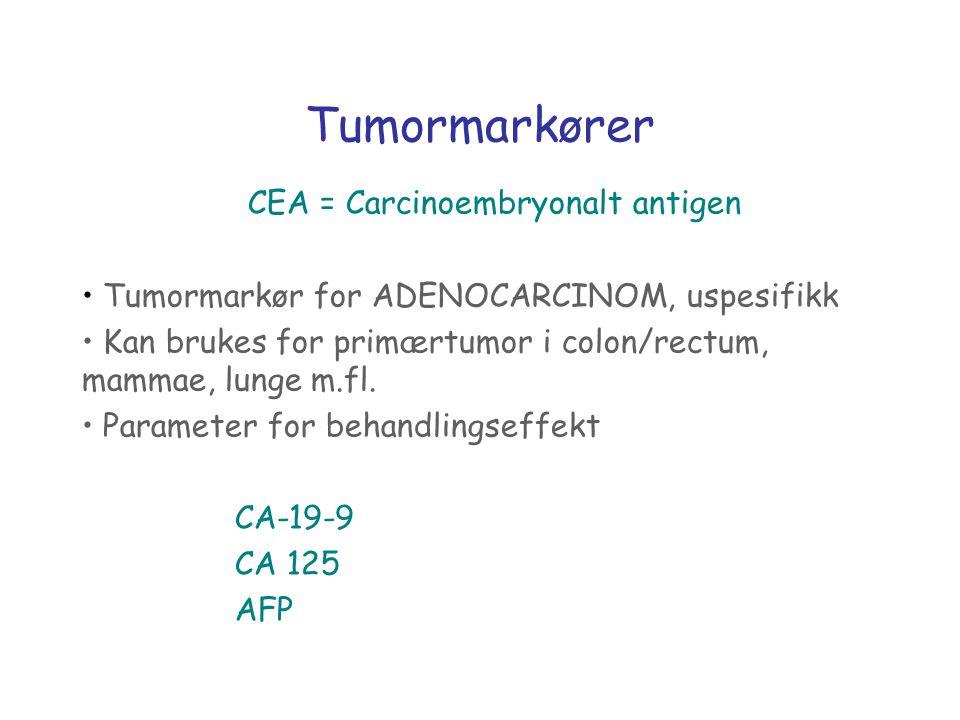 Tumormarkører CEA = Carcinoembryonalt antigen Tumormarkør for ADENOCARCINOM, uspesifikk Kan brukes for primærtumor i colon/rectum, mammae, lunge m.fl.