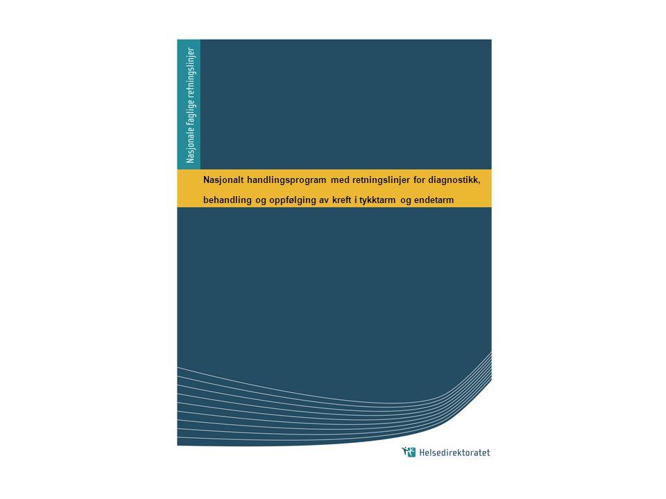 Nasjonalt handlingsprogram med retningslinjer for diagnostikk, behandling og oppfølging av kreft i tykktarm og endetarm