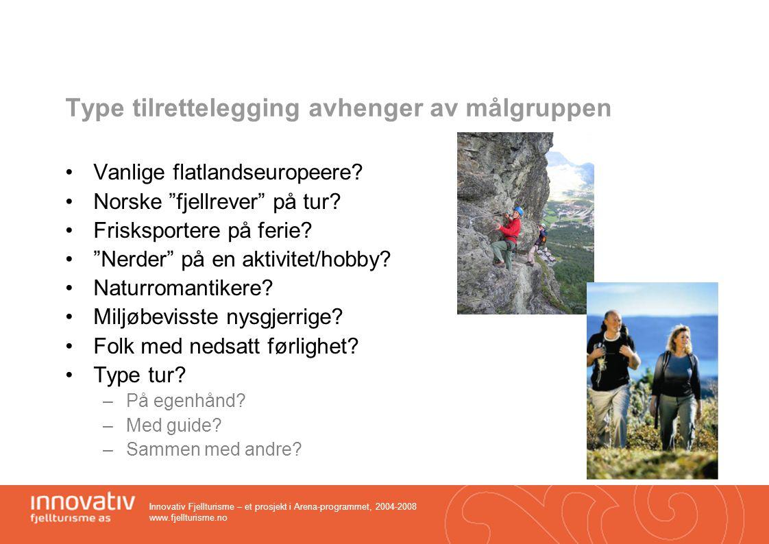 Innovativ Fjellturisme – et prosjekt i Arena-programmet, 2004-2008 www.fjellturisme.no Eksempel fra Tyrol: Helse & livsstil