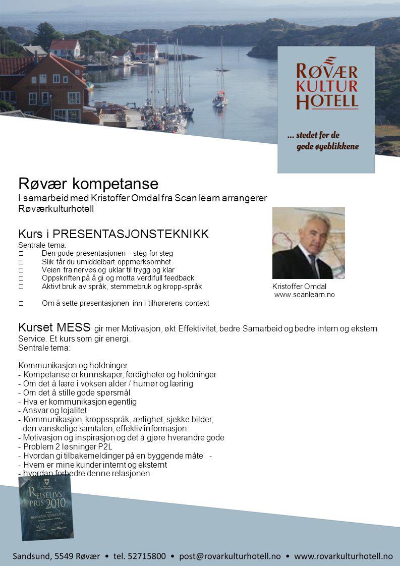 Røvær kompetanse I samarbeid med Kristoffer Omdal fra Scan learn arrangerer Røværkulturhotell Kurs i PRESENTASJONSTEKNIKK Sentrale tema:  Den gode pr