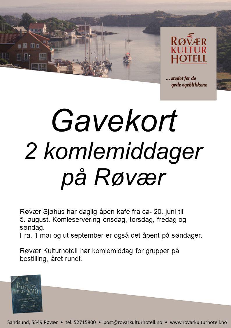 Gavekort 2 komlemiddager på Røvær Røvær Sjøhus har daglig åpen kafe fra ca- 20. juni til 5. august. Komleservering onsdag, torsdag, fredag og søndag.