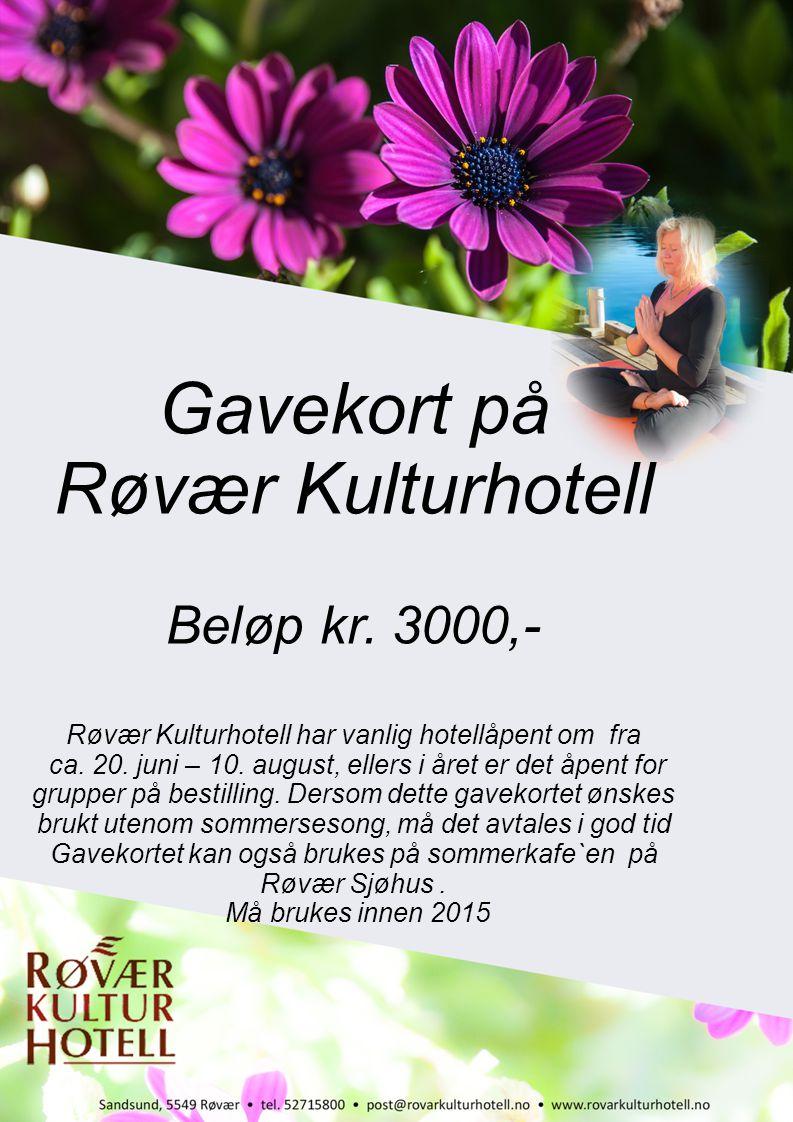 Gavekort på Røvær Kulturhotell Beløp kr. 3000,- Røvær Kulturhotell har vanlig hotellåpent om fra ca. 20. juni – 10. august, ellers i året er det åpent
