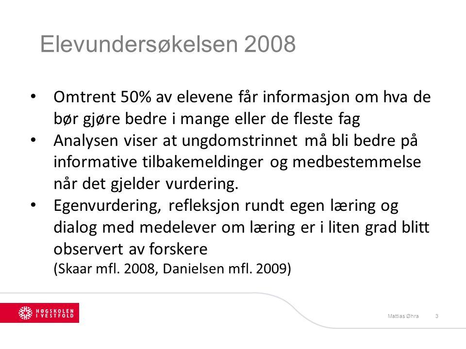 Elevundersøkelsen 2008 Mattias Øhra3 Omtrent 50% av elevene får informasjon om hva de bør gjøre bedre i mange eller de fleste fag Analysen viser at un