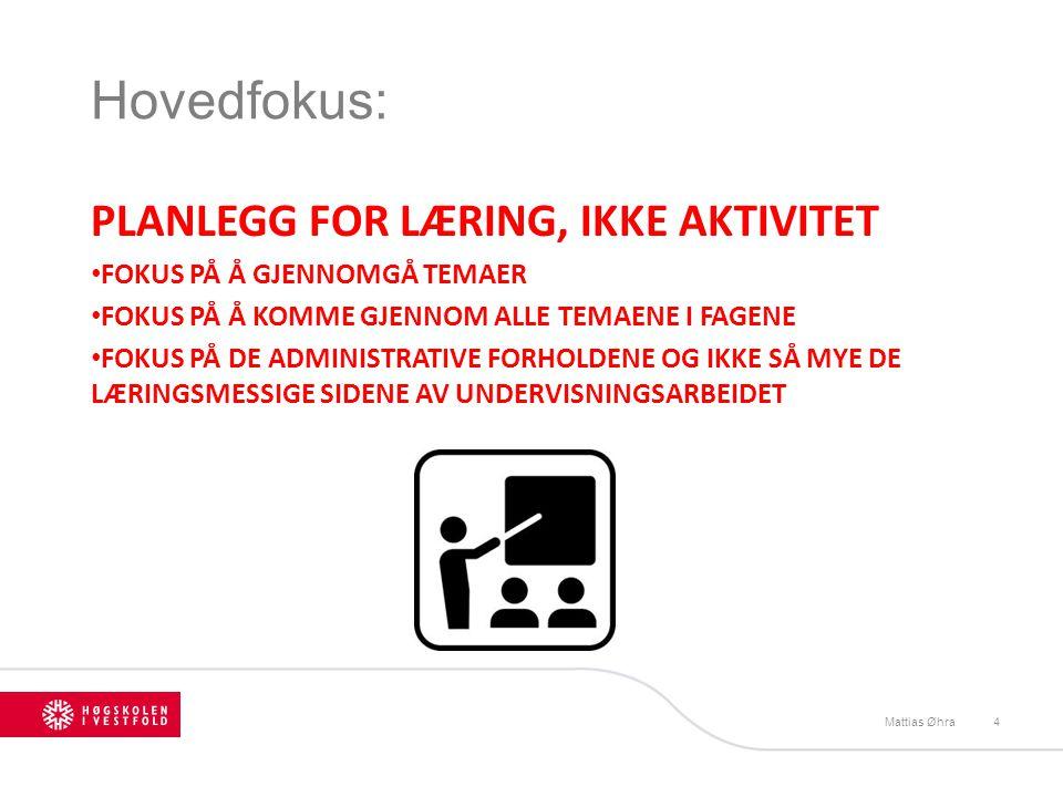 Tilbakemeldinger: Mattias Øhra15 En god tilbakemelding har tre hoveddeler, som følger hverandre: – Oppover melding (Feed up) – hvor skal jeg.