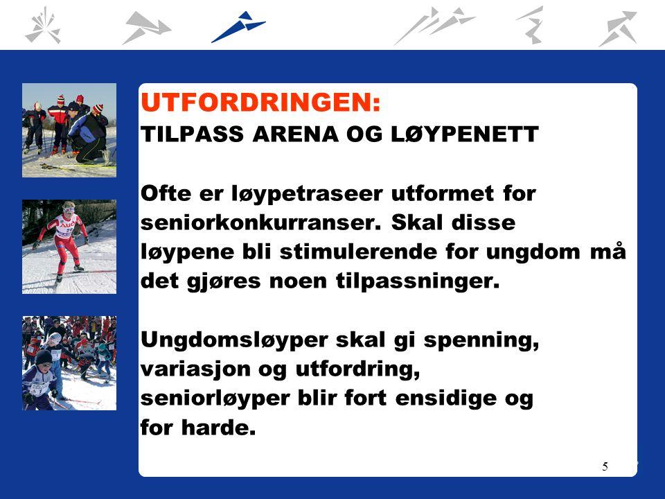 5 UTFORDRINGEN: TILPASS ARENA OG LØYPENETT Ofte er løypetraseer utformet for seniorkonkurranser.