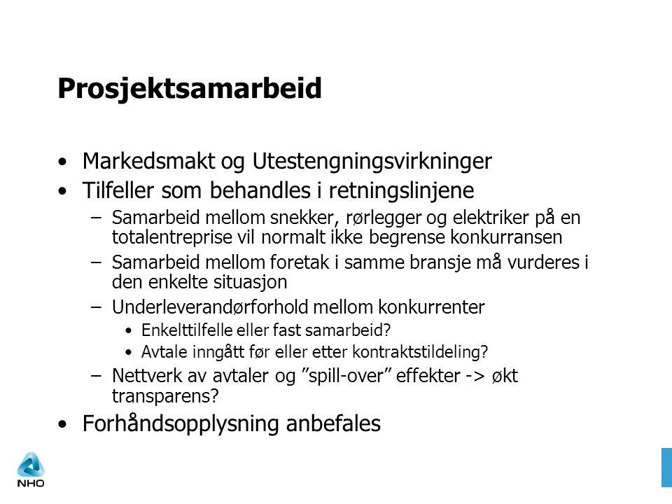 Prosjektsamarbeid Markedsmakt og Utestengningsvirkninger Tilfeller som behandles i retningslinjene –Samarbeid mellom snekker, rørlegger og elektriker
